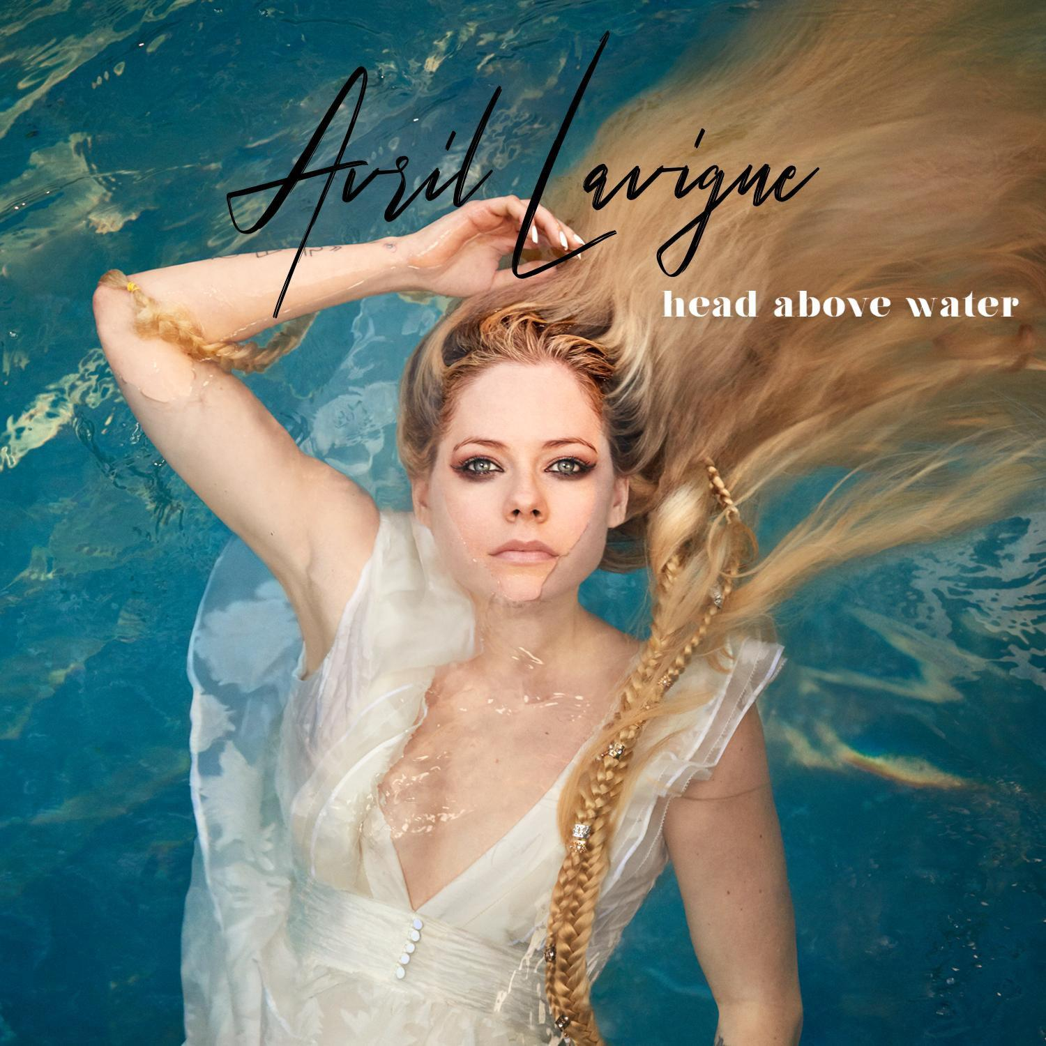 Avril Lavigne - Head Above Water 酵母归来