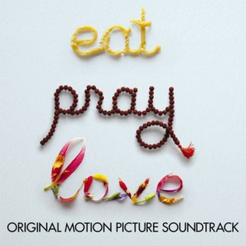 Eat Pray Love (Original Motion Picture Soundtrack)