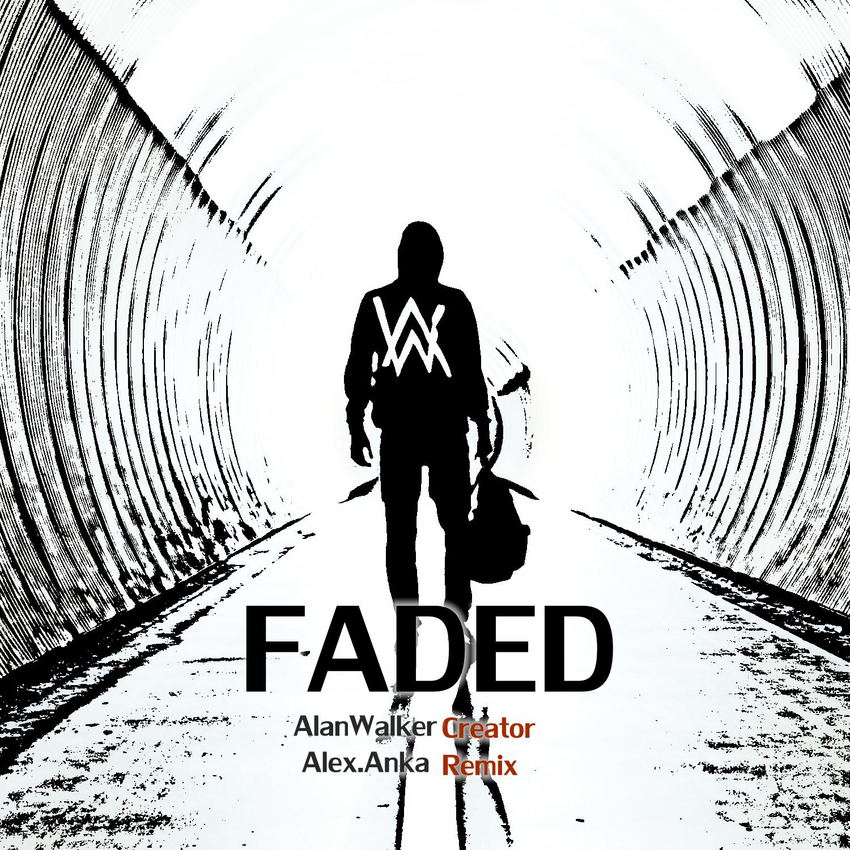 faded(alex.anka remix)